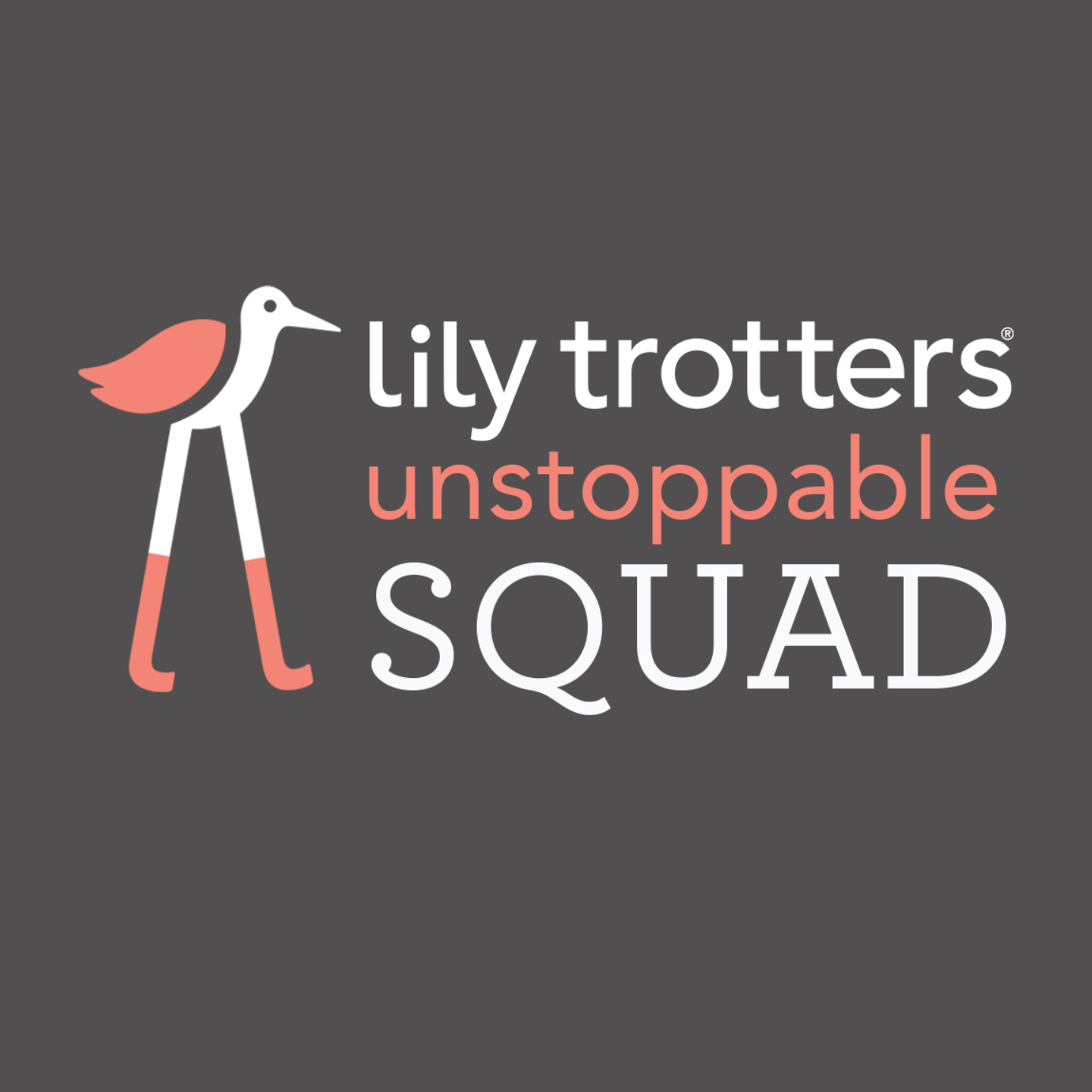 proud member of the lily trotters unstoppable squad